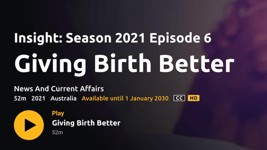 SBS Insight, Giving Birth Better, Birth-related trauma